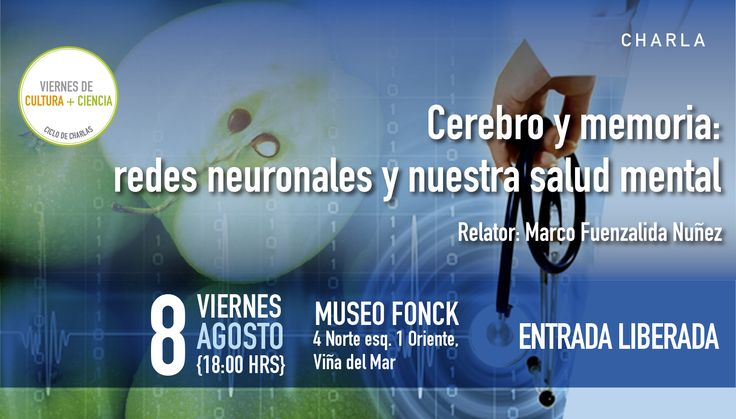 """VIE 8/8 """"Cerebro y memoria: redes neuronales y nuestra salud mental"""" #VIÑADELMAR"""