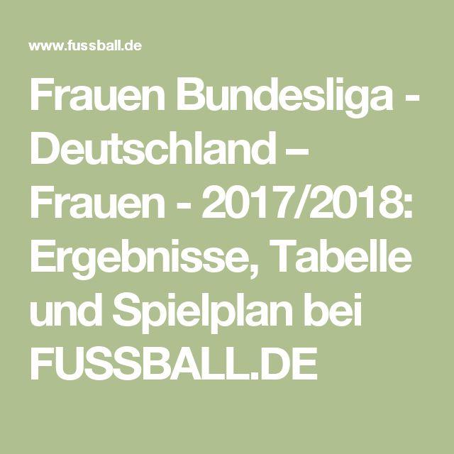 Frauen Bundesliga - Deutschland – Frauen - 2017/2018: Ergebnisse, Tabelle und Spielplan bei FUSSBALL.DE