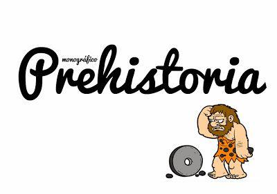 MONOGRÁFICO | La Prehistoria ~ La Eduteca