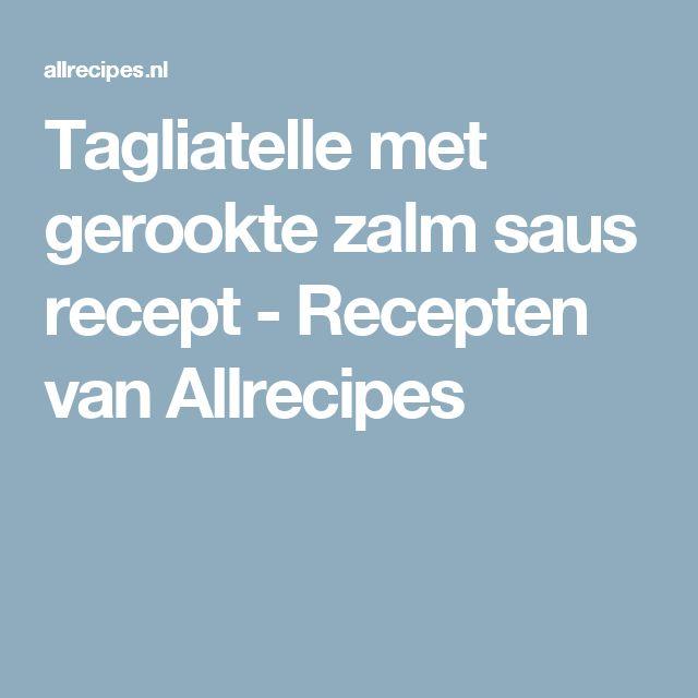 Tagliatelle met gerookte zalm saus recept - Recepten van Allrecipes