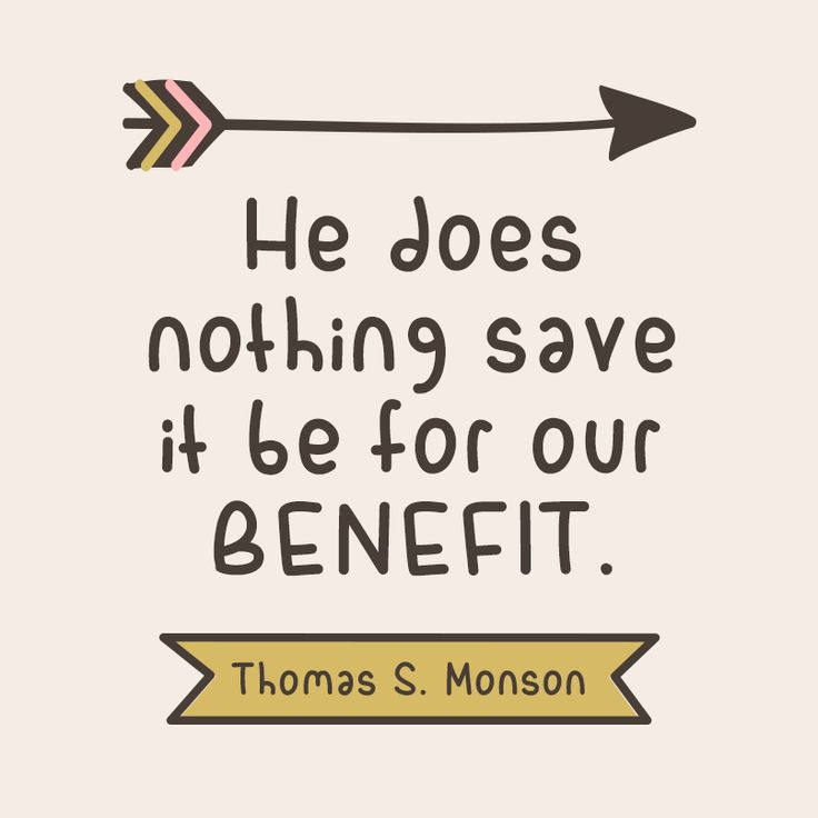 "President Thomas S. Monson: ""He does nothing save it be for our benefit."" #LDS #LDSConf #quotes"