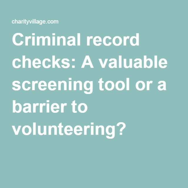 Criminal record checks: A valuable screening tool or a barrier to volunteering?
