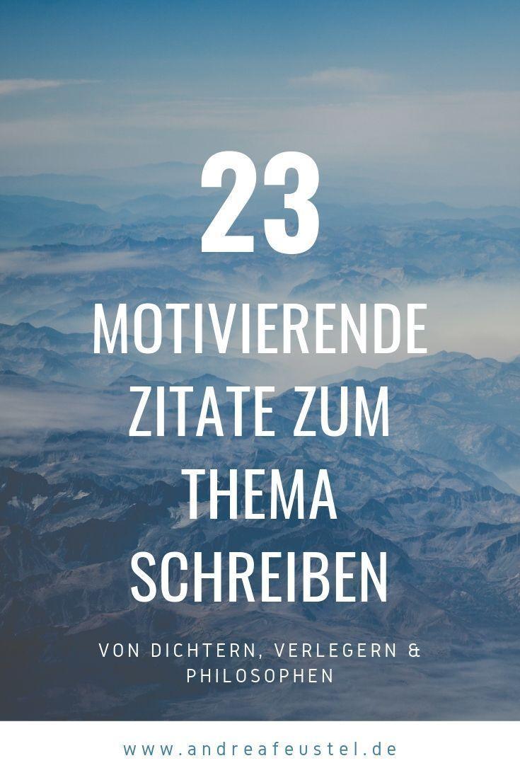 23 Inspirierende Zitate Zum Thema Schreiben In 2020 Schreiben Zitate Zitate Inspirierende Zitate