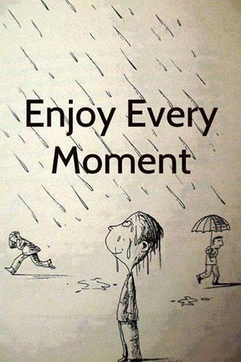 Enjoy every moment!!