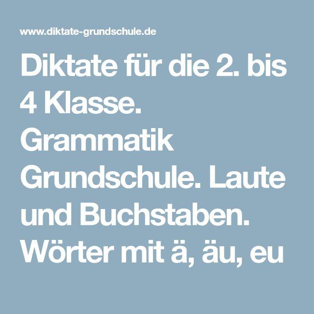 Diktate Fur Die 2 Bis 4 Klasse Grammatik Grundschule Laute Und