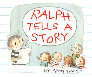 Ralph Tells a Story: A good story to teach reluctant writers that everyone has a story to tell. Just talk about what you're comfortable with and what you know. Appropriate for first/second grade and up.
