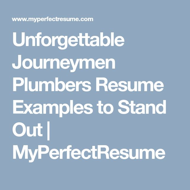 Unforgettable Journeymen Plumbers Resume Examples to Stand Out | MyPerfectResume