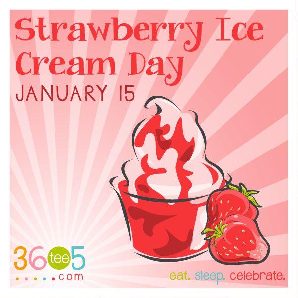 January 15 is National Strawberry Ice Cream Day! | January ...