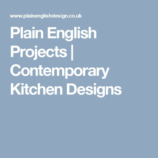 Plain English Projects | Contemporary Kitchen Designs