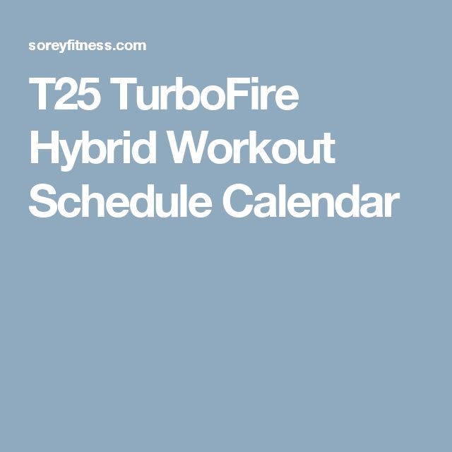 T25 TurboFire Hybrid Workout Schedule Calendar