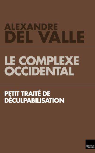 Petit traité de déculpabilisation: Amazon.fr: Alexandre Del Valle: Livres