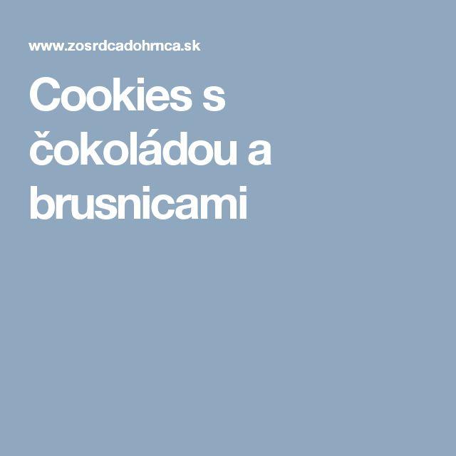 Cookies s čokoládou a brusnicami