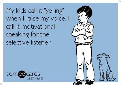 selective listener....hahahahahHa.