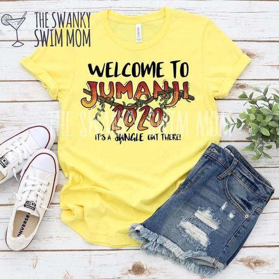 Jumanji 2020 Custom Shirt Meme T Shirt Welcome To The Jungle Who S Playing Jumanji 2020 What S N In 2020 Custom Shirts Shirts Meme Tshirts