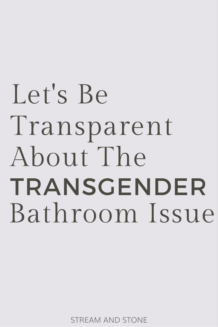LetS Be Transparent About The Transgender Bathroom Laws