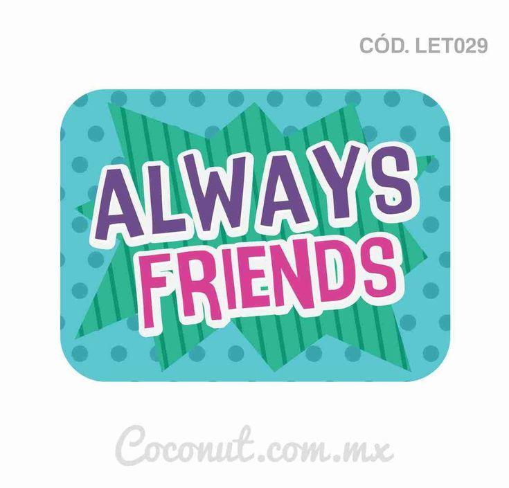 """Letrero para fiestas """"Always Friends"""" resistente al agua, encuéntralo en https://www.coconut.com.mx/collections/letreros-para-fiestas y obtén tu envío gratis a partir de $500 en la república mexicana Síguenos en Facebook https://www.facebook.com/coconutstoremx/"""