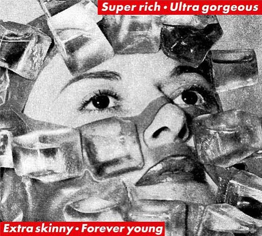 Super rich / Ultra gorgeous / Extra skinny / Forever young - 1997                                                                                                                                                                                 More
