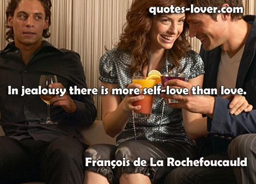 In jealousy there is more self-love than love  #Inspirational #Jealousy #JealousyRelationship #picturequotes  View more #quotes on http://quotes-lover.com
