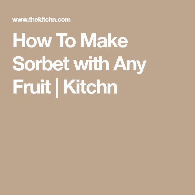 How To Make Sorbet with Any Fruit | Kitchn