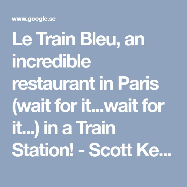 Le Train Bleu, an incredible restaurant in Paris (wait for it...wait for it...) in a Train Station! - Scott Kelby's Photoshop Insider