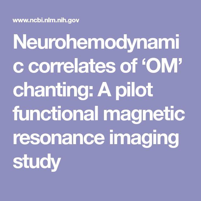 Neurohemodynamic correlates of 'OM' chanting: A pilot functional magnetic resonance imaging study