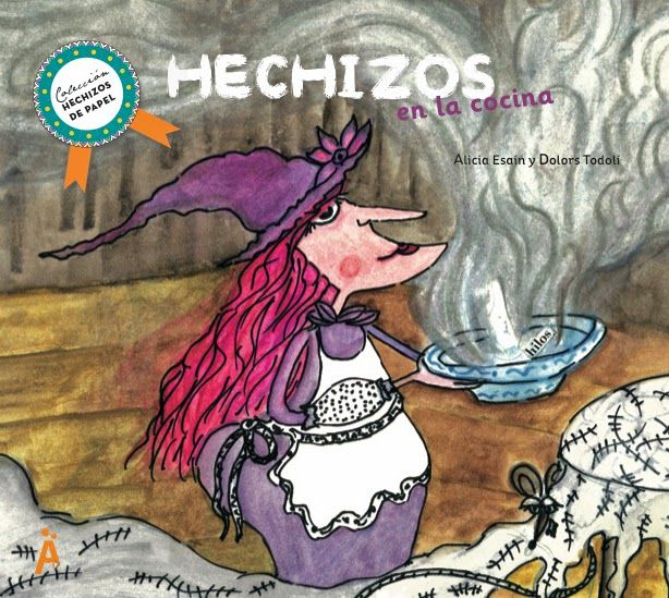 Hechizos en la cocina,    Alicia Esaín y Dolors Todolí,   Amigos de Papel, 2013.    Teodelina es una bruja moderna que combina lo nuevo...