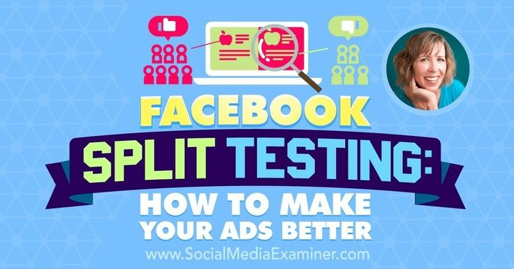 Facebook Split Testing: How to Make Your Ads Better #facebooksplittesting #facebookads