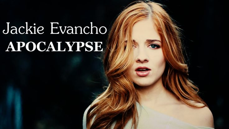 APOCALYPSE - JACKIE EVANCHO - I have to say, as much as I love CC this sits so nicely in her voice, she looks as though it feels more natural... it's really pretty and she gave a good spin to the words.