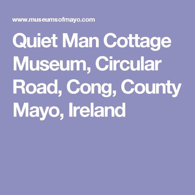 Quiet Man Cottage Museum, Circular Road, Cong, County Mayo, Ireland