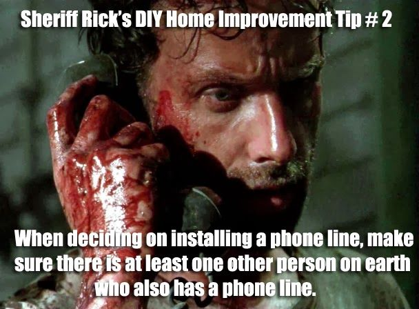 The Walking Dead's Sheriff Rick Grimes gives some helpful DIY Home Improvement Tips about when to install a new phone line. #lol #funny #meme #zombies