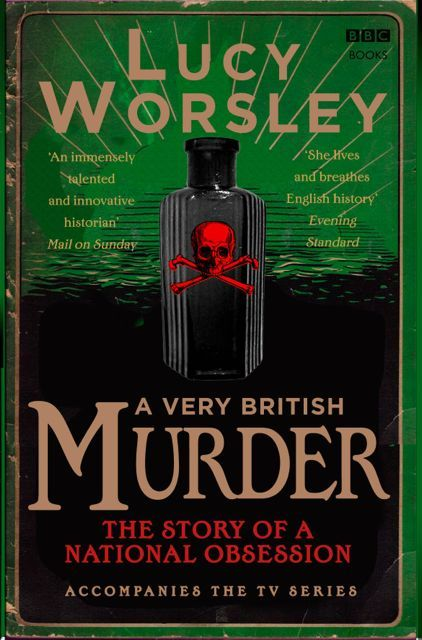 A Very British Murder by Dr Lucy Worsley