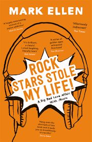 """Rock Stars Stole My Life!"", by Mark Ellen - the memoir of the man who has held the best jobs in the world (from writing for ""Smash Hits"" and hosting ""The Old Grey Whistle Test"", to presenting ""Live Aid"" and drinking champagne with Rihanna) tells all in this sidesplitting memoir you'll want to sing along to."