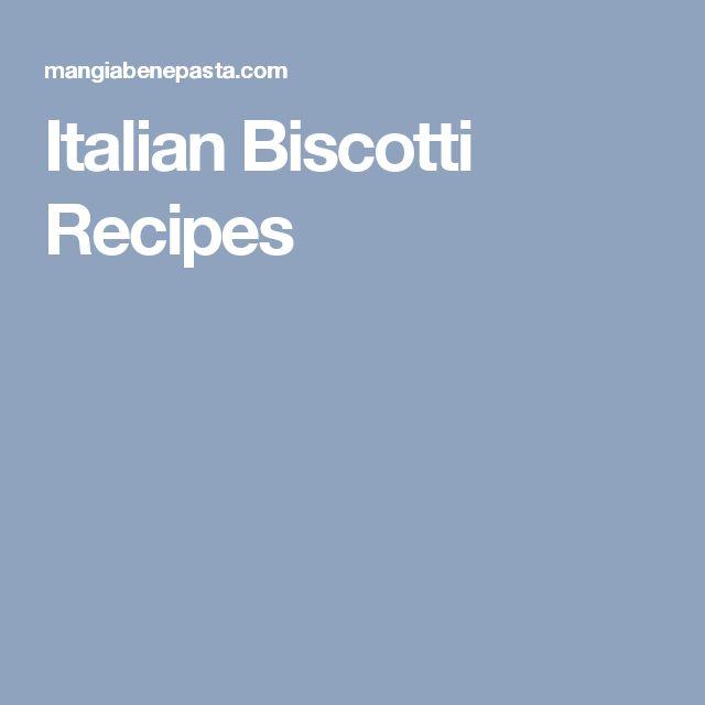 Italian Biscotti Recipes