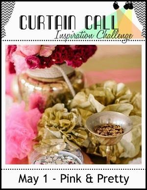 Curtain Call Inspiration Challenge: Pretty & Pink