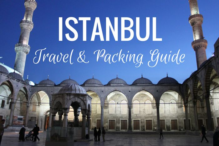 Istanbul is a popular city with rich history, tasty food and amazing sights. Follow our Istanbul travel and packing guide to prepare for your trip.