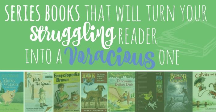 Series Books that will Turn Your Struggling Reader into a Voracious One
