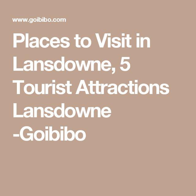 Places to Visit in Lansdowne, 5 Tourist Attractions Lansdowne -Goibibo