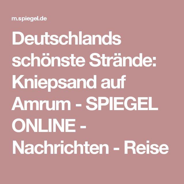 Deutschlands schönste Strände: Kniepsand auf Amrum - SPIEGEL ONLINE - Nachrichten - Reise
