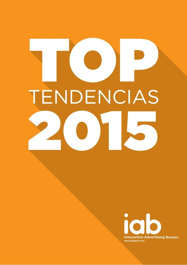 El Top Tendencias 2015, recoge las claves sobre la evolución del negocio digital, mostrando una visión global del mercado de forma práctica y eficaz. Elaborado por la IAB