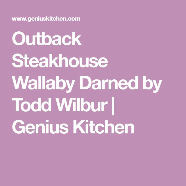 Outback Steakhouse Wallaby Darned by Todd Wilbur | Genius Kitchen