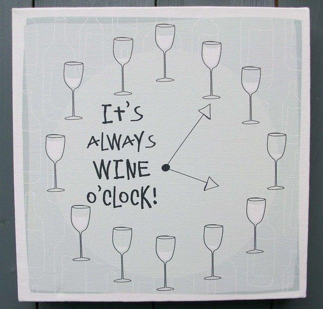 Its alway wine o'clock £15.00