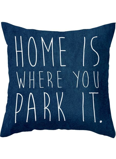 Home is Where You Park It Pillow Cover