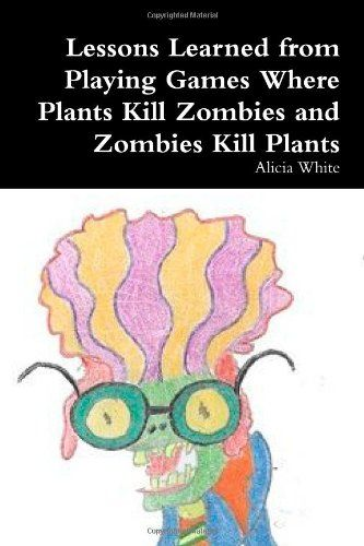 Lessons Learned from Playing Games Where Plants Kill Zombies and Zombies Kill Plants @ niftywarehouse.com #NiftyWarehouse #Zombie #Horror #Zombies #Halloween
