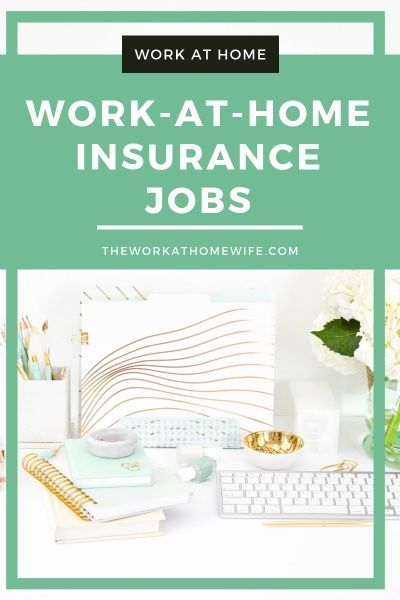 10 Reputable Companies Offering Work At Home Insurance Jobs The insurance industry is thriving, and it's a great time to find your place in it – as a remote worker, of course! Whether you're a nurse or your background is mostly in customer service, there's a work-from-home job for you with many of the top insurance companies in the United States.