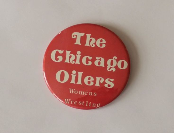 Vintage The Chicago Oilers Women's Wrestling Button Pin