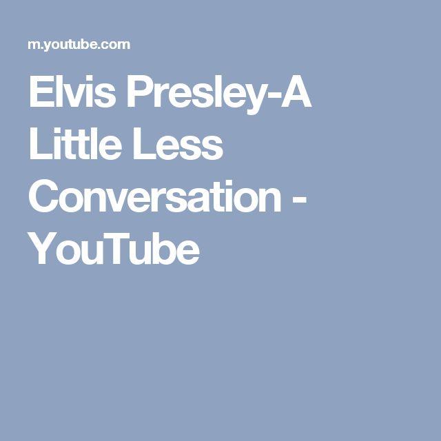 Elvis Presley-A Little Less Conversation - YouTube