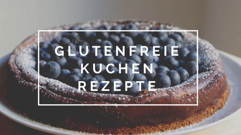 glutenfreie Kuchenrezepte!