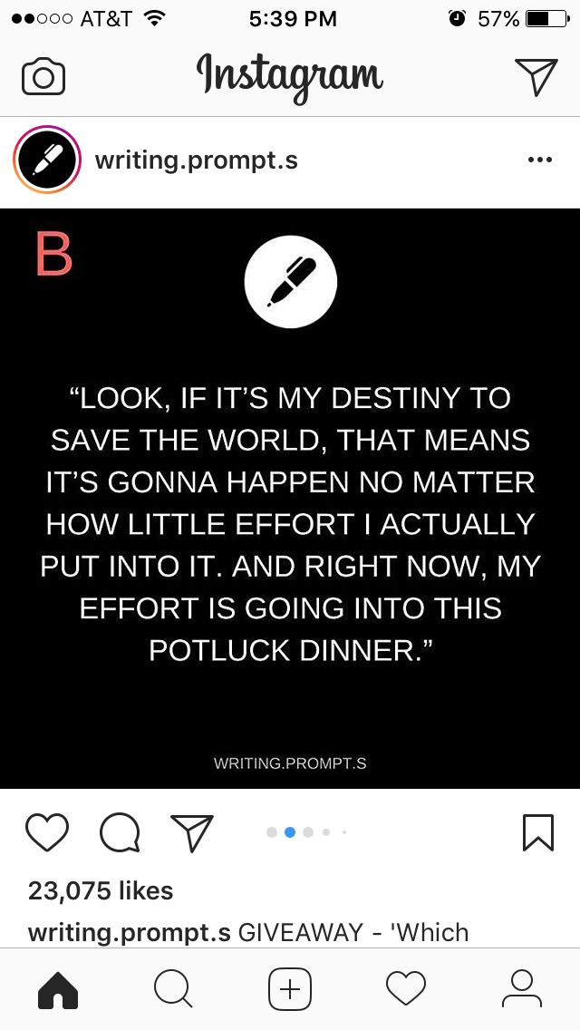 """Look, if it's my destiny to save the world, that means it's gonna happen no matter how little effort I actually put into it. And right now, my effort is going into this potluck dinner."""