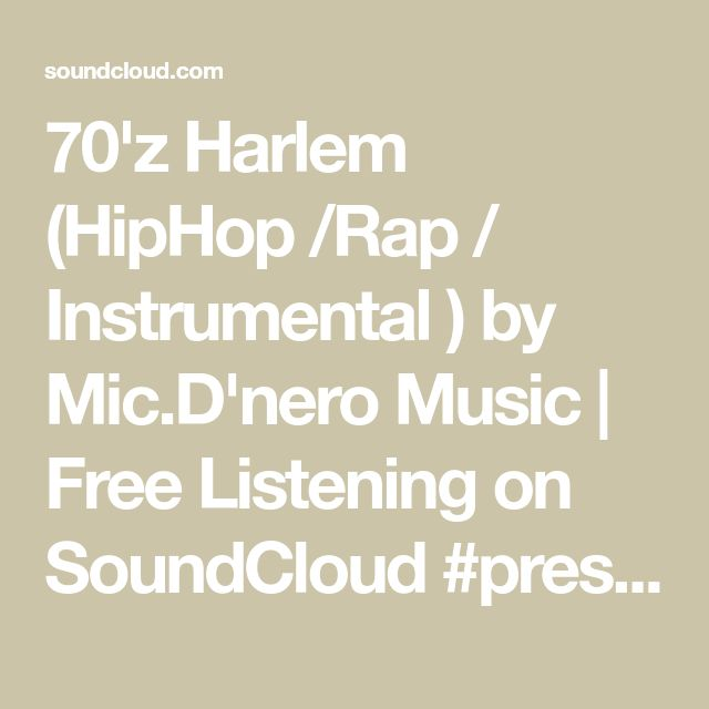 70'z Harlem (HipHop /Rap / Instrumental ) by Mic.D'nero Music | Free Listening on SoundCloud #pressplay 👉🏽▶️