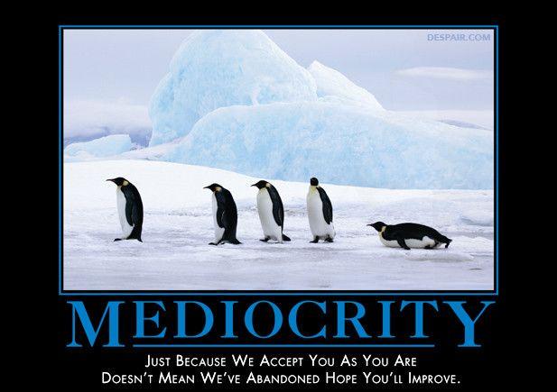 Mediocrity-Penguins | Humor | Pinterest | Demotivational ...